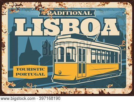 Portugal Travel, Lisbon Tram Metal Plate Rusty, Vector Retro Poster. Portuguese Culture And City Lan