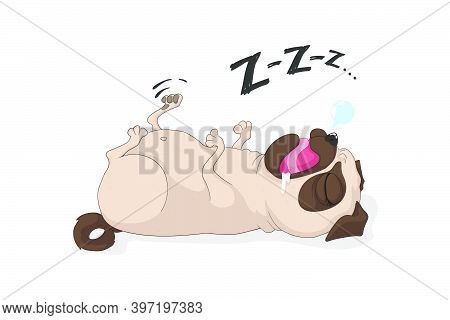 Cute Sleeping Pug Dog With Text. Vector Hand Drawn Cartoon Illustration. For T-shirt Design, Posters