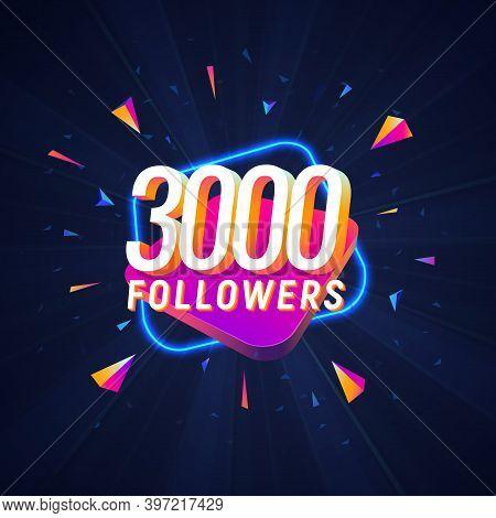 3000 Followers Celebration In Social Media Vector Web Banner On Dark Background. Three Thousand Foll