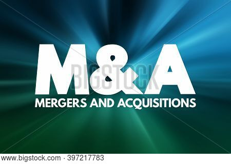M&a - Mergers And Acquisitions Acronym, Business Concept Background