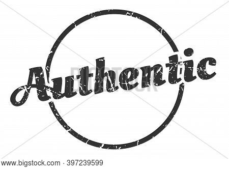 Authentic Sign. Authentic Round Vintage Grunge Stamp. Authentic