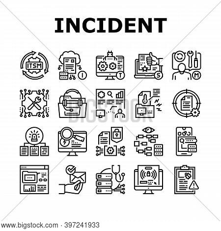 Incident Management Collection Icons Set Vector. It Service Manage And Virus Report, Repairman And C