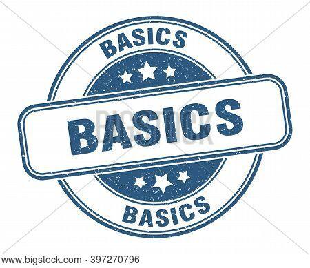 Basics Stamp. Basics Label. Round Grunge Sign
