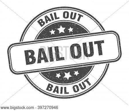 Bail Out Stamp. Bail Out Round Grunge Sign. Label