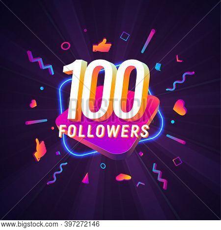 100 Followers Celebration In Social Media Vector Web Banner On Dark Background. One Hundred Follows