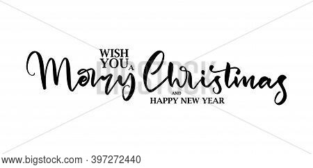 Vector Illustration: Elegant Lettering Type Composition Of Wish You A Merry Christmas On White Backg