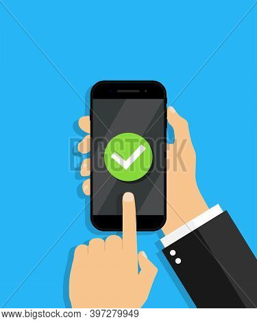Mobile Phone With Tick Of Success Update. Smartphone In Hand With Checkmark. Check Of App In Cellpho