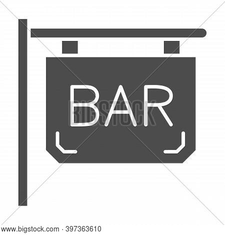 Bar Signboard Solid Icon, Bartenders Day Concept, Night Bar Sign On White Background, Street Signboa