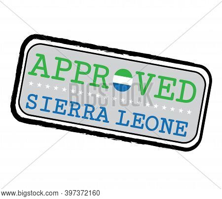 Vector Stamp Of Approved Logo With Sierra Leonean Flag In The Shape Of O And Text Sierra Leone. Grun