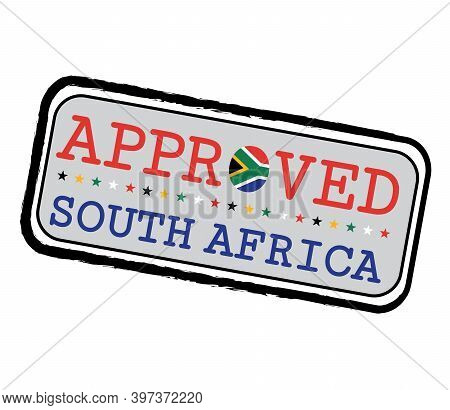 Vector Stamp Of Approved Logo With South Africa Flag In The Shape Of O And Text South Africa. Grunge