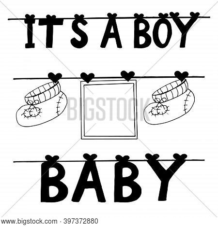 Frame, Booties And Letters It Is A Boy Hang On Clothespins On A Thread Set For Design Banner, Sticke