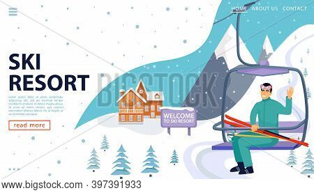 Ski Resort Web Page Concept With Wooden House, Ski Lift And Snowy Mountains. Happy Man Rise To The S