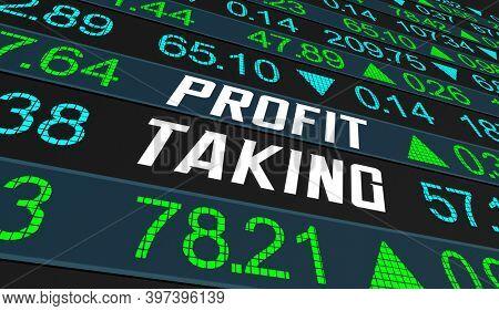 Profit Taking Stock Market Sell Shares Make Money Gains 3d Illustration