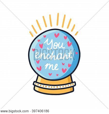 Line Art Vector Illustration Of Magic Ball With You Enchant Me Inscription. Spiritual Sphere For For