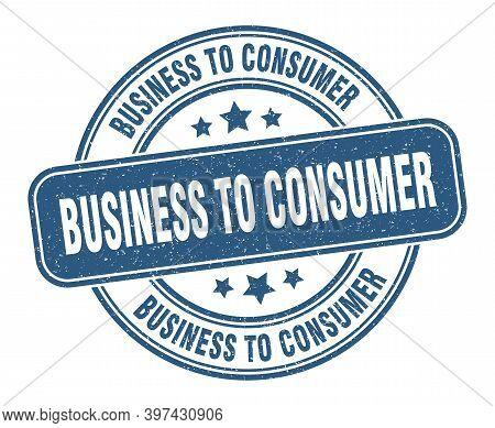 Business To Consumer Stamp. Business To Consumer Label. Round Grunge Sign