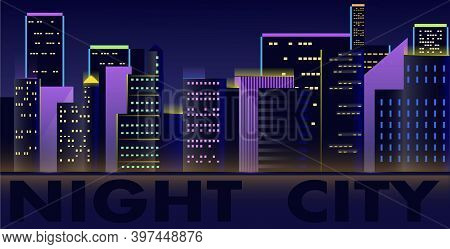 A Vector Image Of A Night City Skyline Of Several Buildings And Skyscrapers. Business Center. Night
