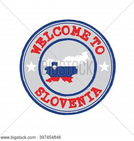 Vector Stamp Of Welcome To Slovenia With Map Outline Of The Nation In Center. Grunge Rubber Texture