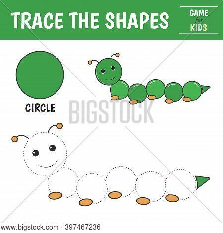 Learn Geometric Shapes - Circle. Preschool Worksheet For Practicing Motor Skills. Caterpillar Of Geo