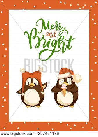 Merry And Bright Winter Holidays Celebration Poster Vector. Snowing Weather, Characters Wearing Sant