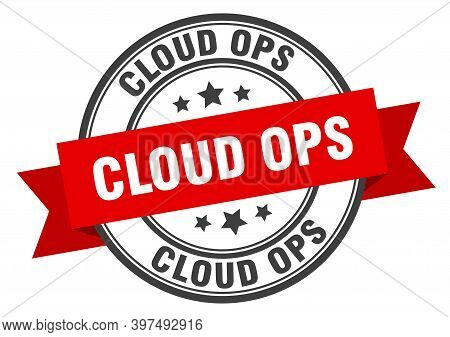 Cloud Ops Label. Cloud Opsround Band Sign. Cloud Ops Stamp