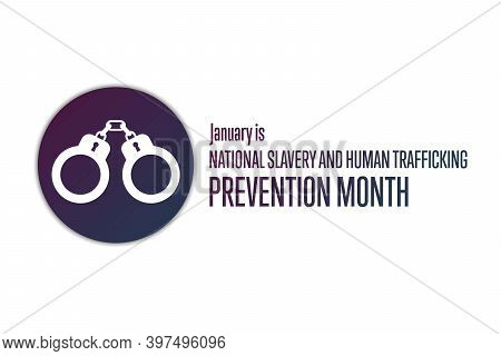 January Is National Slavery And Human Trafficking Prevention Month. Holiday Concept. Template For Ba