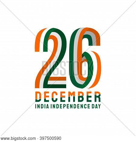 Typography Number Of 26 For India Independence Day When Celebrate On 26 December. Good Template For
