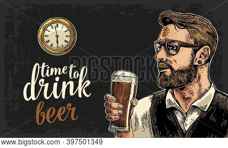 Hipster Holding A Glass Of Beer And Antique Pocket Watch. Vintage Vector Engraving Illustration For