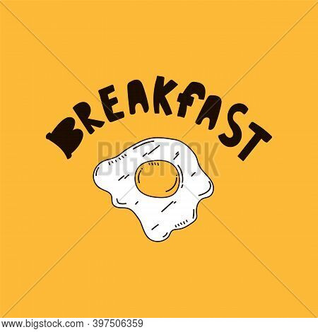 Beautiful Scrambled Eggs On Toast. Cute Inscription Time For Breakfast In The Morning. Clipart For C