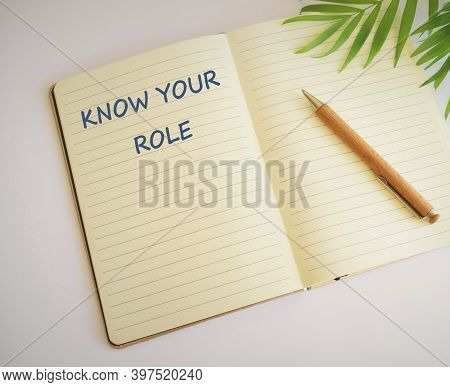 Word Writing Text Know Your Role. Business Concept For End Acting Outside Who You Actually Are Play
