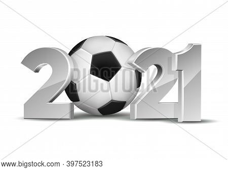 New Year Numbers 2021 With Soccer Ball Isolated On White Background.