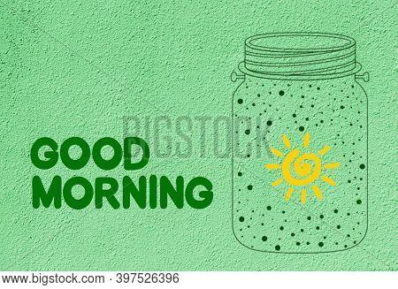 Good Morning. Good Morning Wish. Creative Drawing, Sun In A Glass Jar.