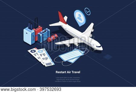 Restart Air Travel Concept Vector Illustration In Cartoon 3d Style. Isometric Composition With Objec