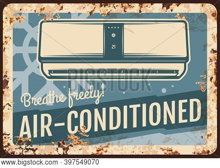 Air Conditioner Metal Plate Rusty, Conditioned Room Vector Retro Poster Or Sign. Home And Office Coo