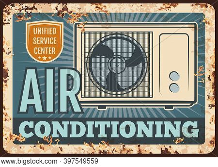 Air Conditioner Rusty Metal Plate, Vector Device For Home Conditioning, Vintage Rust Tin Sign. Fan C