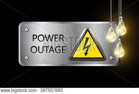 Vector Power Outage Metal Sign Plate With Warning Sign And Electric Light Bulbs, On Black Background