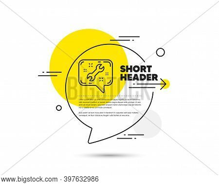 Spanner Tool Line Icon. Speech Bubble Vector Concept. Repair Service Chat Sign. Fix Instruments Symb