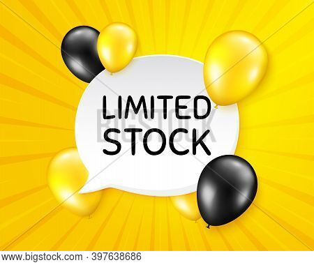 Limited Stock Sale. Balloon Party Banner With Speech Bubble. Special Offer Price Sign. Advertising D