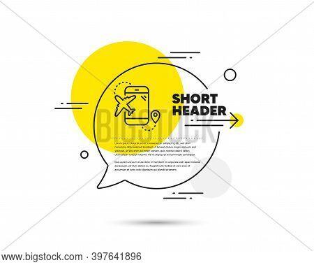 Airplane Travel Line Icon. Speech Bubble Vector Concept. Trip Flight Destination Sign. Holidays Symb