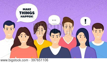 Make Things Happen Motivation Quote. Crowd Of People Dotted Background. Motivational Slogan. Inspira