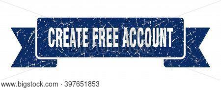 Create Free Account Ribbon. Create Free Account Grunge Band Sign. Create Free Account Banner