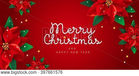 Merry Christmas And Happy New Year Noel Banner With Decor Poinsettia Flowers On Red Background For P