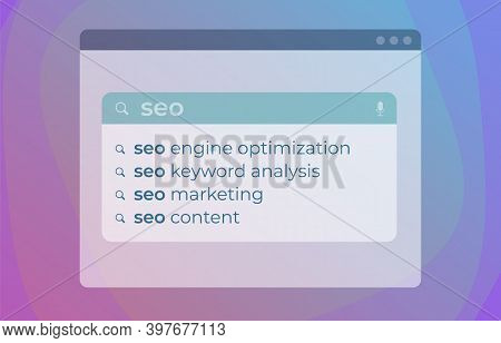 Seo Autocomplete Search Web Suggestions Modern Vector Concept. Website Searching Bar With Search Eng