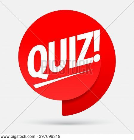 Quiz Red Tag. Quiz Symbol Or Emblem With Speech Bubble. Concept Of Questionnaire. Vector Illustratio