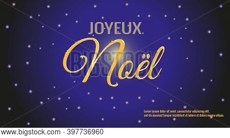 Joyeux Noel, Merry Christmas in French against fabulous starry sky. Vector illustration for design of postcards, stories, banners, sales.