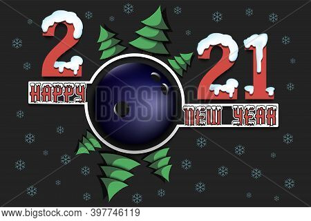 Happy New Year 2021 And Bowling Ball With Christmas Trees On An Isolated Background. Snowy Numbers A