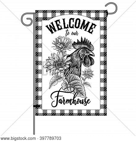 Farm Flag. Welcome To Our Farmhouse. Rooster Head Close Up And Sunflowers. Poultry And Flowers. Farm