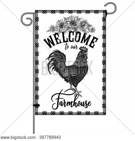 Farm Flag. Welcome To Our Farmhouse. Poultry Rooster And Wreath Of Sunflowers. Farm Bird And Flowers