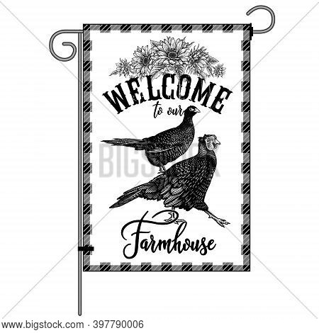Farm Flag. Welcome To Our Farmhouse. Poultry Pheasants And Wreath Of Sunflowers. Farm Birds, Flowers