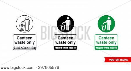 Canteen Waste Only Recycle Where Possible Sign Icon Of 3 Types Color, Black And White, Outline. Isol