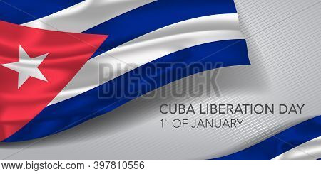 Cuba Happy Liberation Day Greeting Card, Banner With Template Text Vector Illustration
